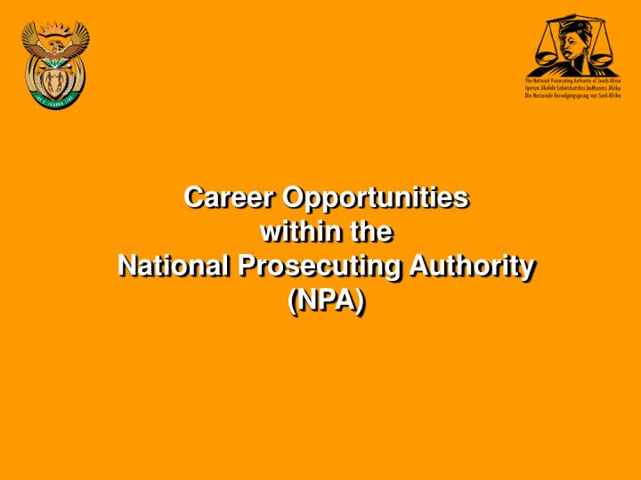 career opportunities within the national prosecuting authority npa n.