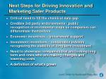 next steps for driving innovation and marketing safer products