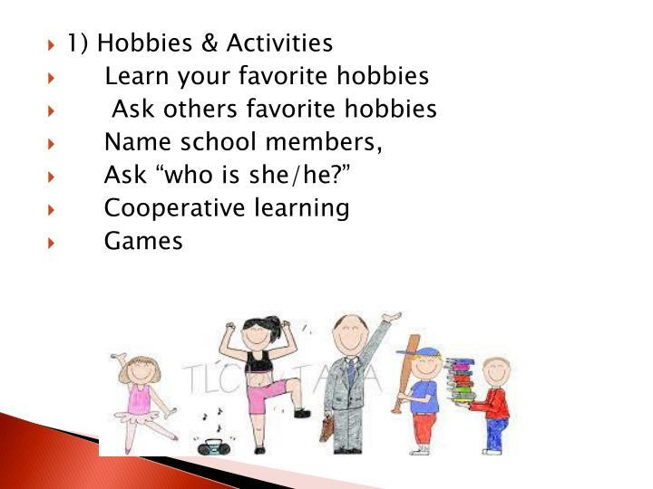 1) Hobbies & Activities