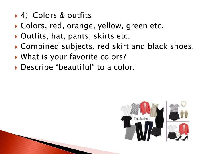 4)  Colors & outfits