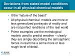 deviations from stated model conditions occur in all physical chemical models