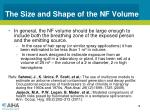 the size and shape of the nf volume