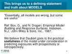 this brings us to a defining statement and truth about models