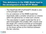 this deficiency in the wmb model lead to the development of the nf ff model
