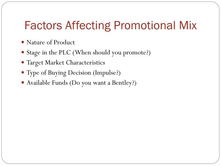 factors affecting promotion mix