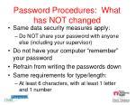 password procedures what has not changed