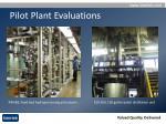 pilot plant evaluations
