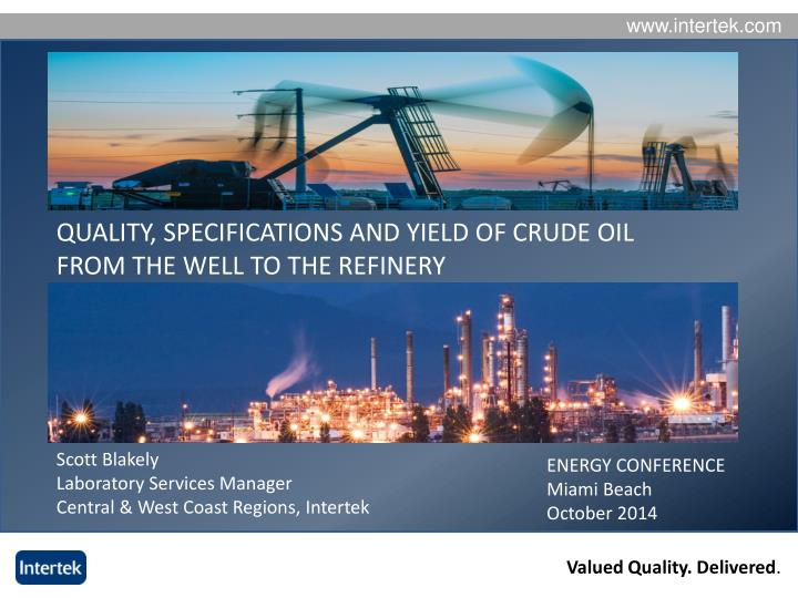 quality specifications and yield of crude oil from the well to the refinery n.
