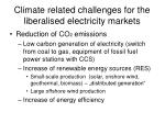 climate related challenges for the liberalised electricity markets