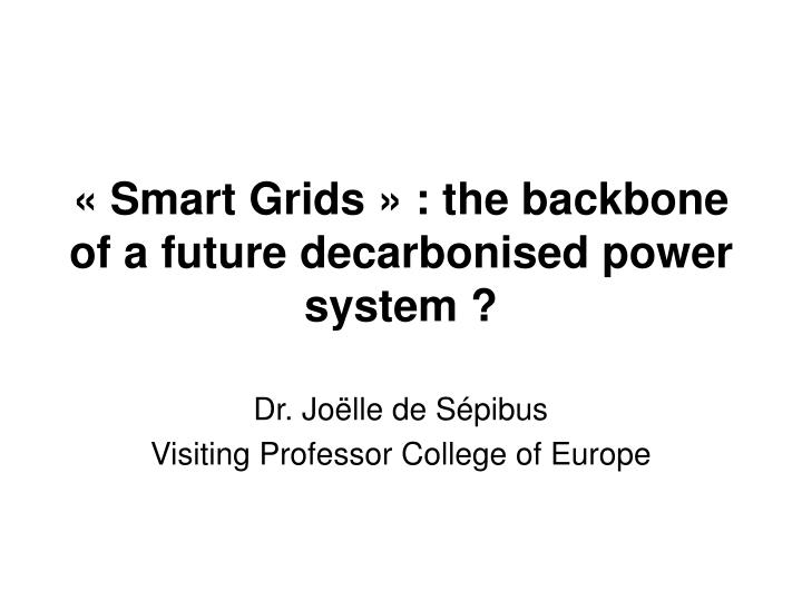smart grids the backbone of a future decarbonised power system n.