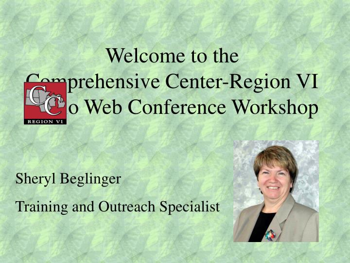 welcome to the comprehensive center region vi audio web conference workshop n.
