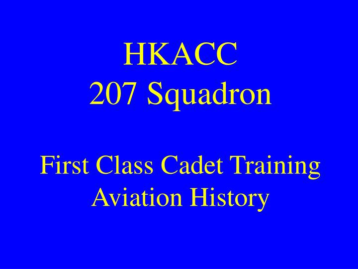 hkacc 207 squadron first class cadet training aviation history n.