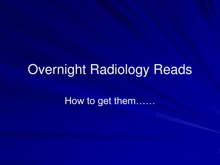 overnight radiology reads n.