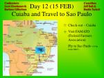 day 12 15 feb cuiaba and travel to sao paulo