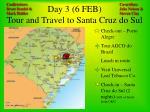 day 3 6 feb tour and travel to santa cruz do sul