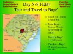 day 5 8 feb tour and travel to bage