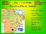 day 7 10 feb travel to rio de janeiro