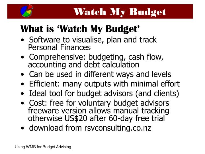 PPT - What is 'Watch My Budget' Software to visualise, plan