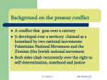 background on the present conflict