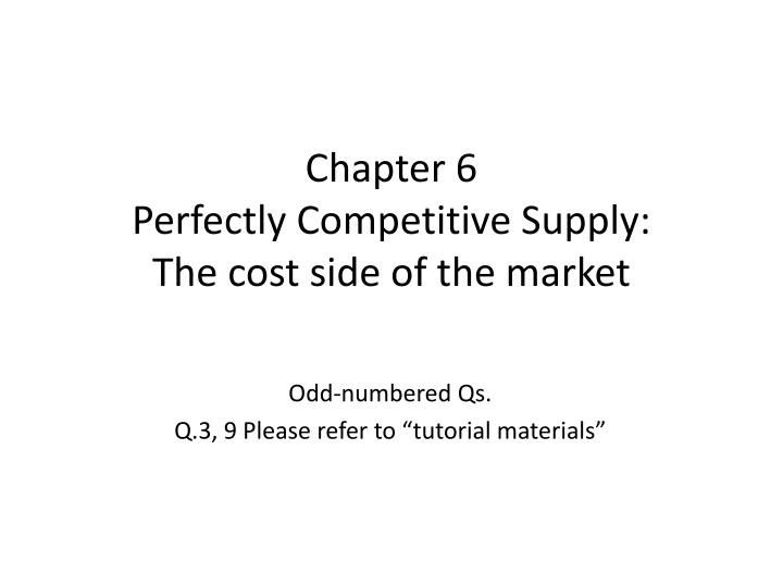 chapter 6 perfectly competitive supply the cost side of the market n.