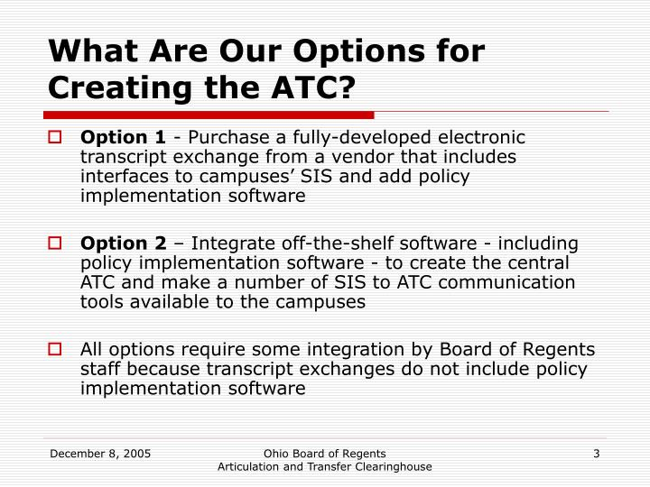 What are our options for creating the atc