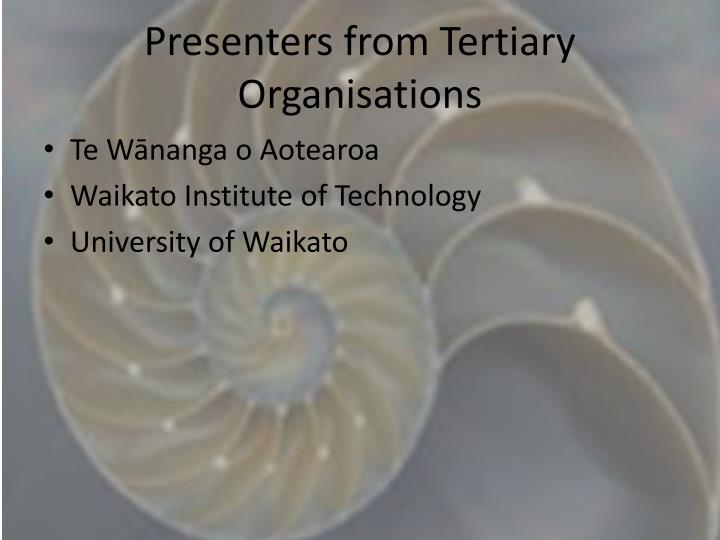 Presenters from tertiary organisations