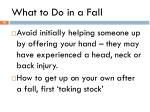 what to do in a fall