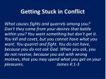 getting stuck in conflict