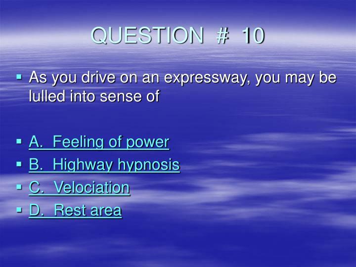 QUESTION  #  10