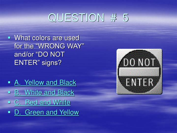 QUESTION  #  5