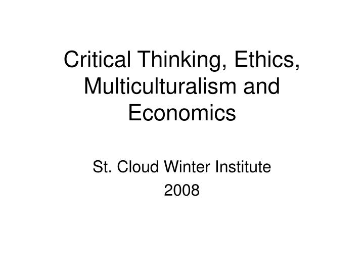 ethical codes and critical thinking What is the relationship between ethics and critical thinking a normal human tendency that we all exhibit is the strong inclination to think of what we believe in.