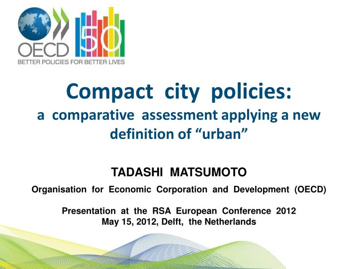 compact city policies a comparative assessment applying a new definition of urban n.