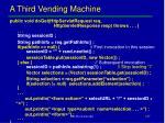a third vending machine