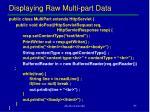 displaying raw multi part data