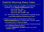 explicitly returning status codes