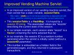 improved vending machine servlet