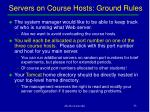 servers on course hosts ground rules