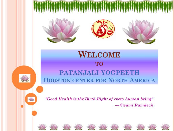 welcome to patanjali yogpeeth houston center for north america n.