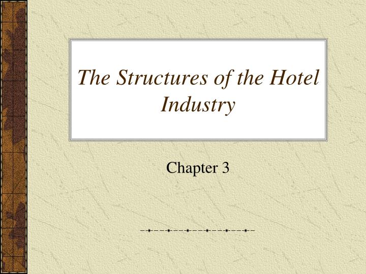 the structures of the hotel industry n.