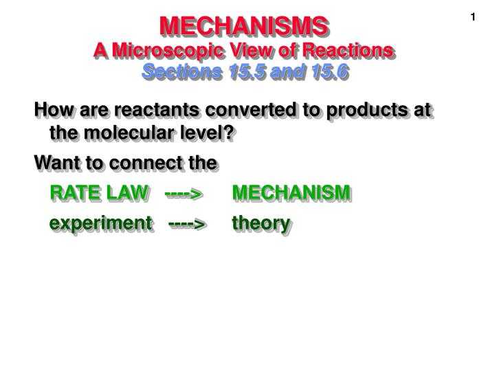 Mechanisms a microscopic view of reactions sections 15 5 and 15 6