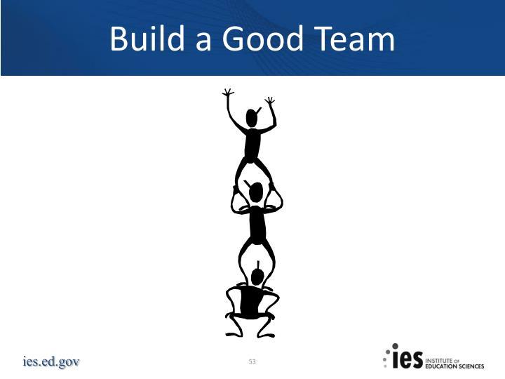 Build a Good Team