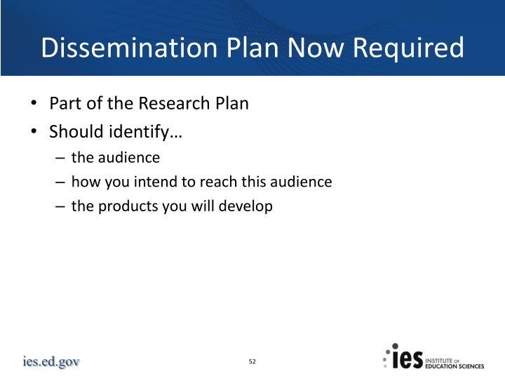Dissemination Plan Now Required