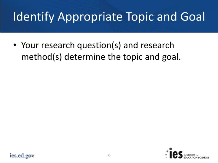 Identify Appropriate Topic and Goal