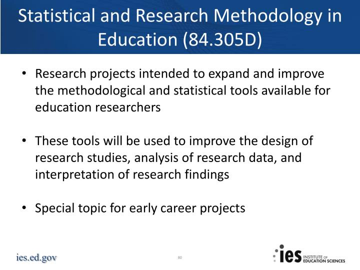 Statistical and Research Methodology in Education (84.305D)