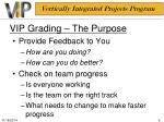 vip grading the purpose