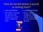 how do we tell where a sound is coming from