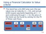 using a financial calculator to value a bond