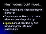 plasmodium continued