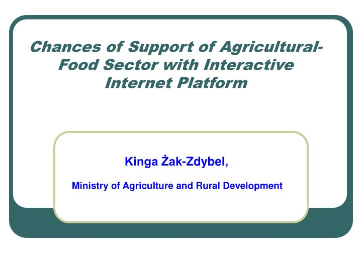 Chances of support of agricultural food sector with interactive internet platform
