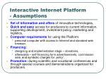 interactive internet platform assumptions